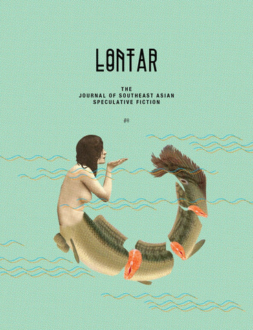 LONTAR: The Journal of Southeast Asian Speculative Fiction – Issue #8