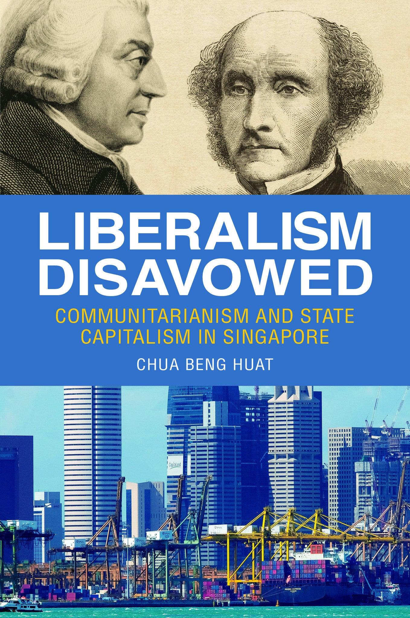 Liberalism Disavowed: Communitarian and State Capitalism in Singapore