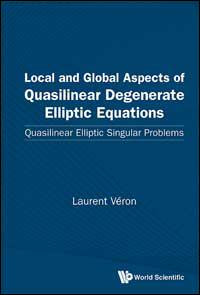 Local and Global Aspects of Quasilinear Degenerate Elliptic Equations