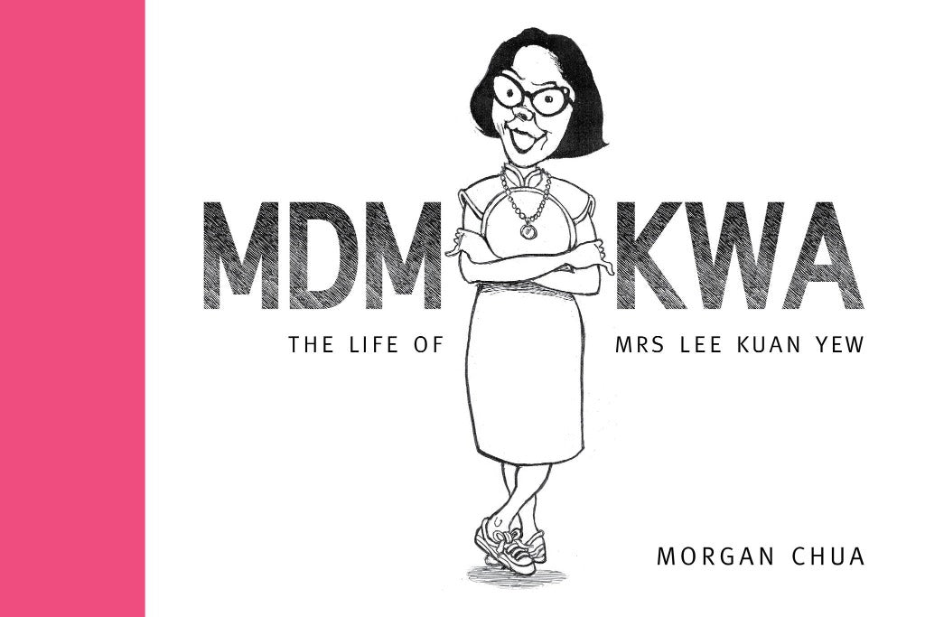Mdm Kwa: The Life of Mrs Lee Kuan Yew