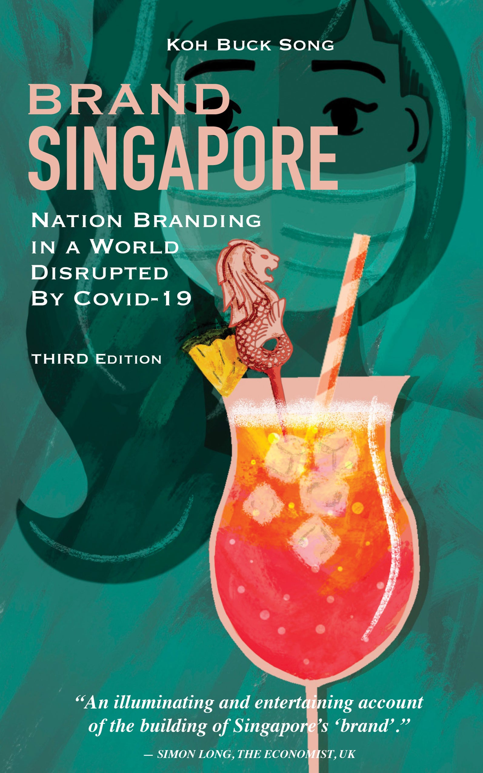 Brand Singapore: Nation Branding in a World Disrupted  by Covid-19 (Third Edition)