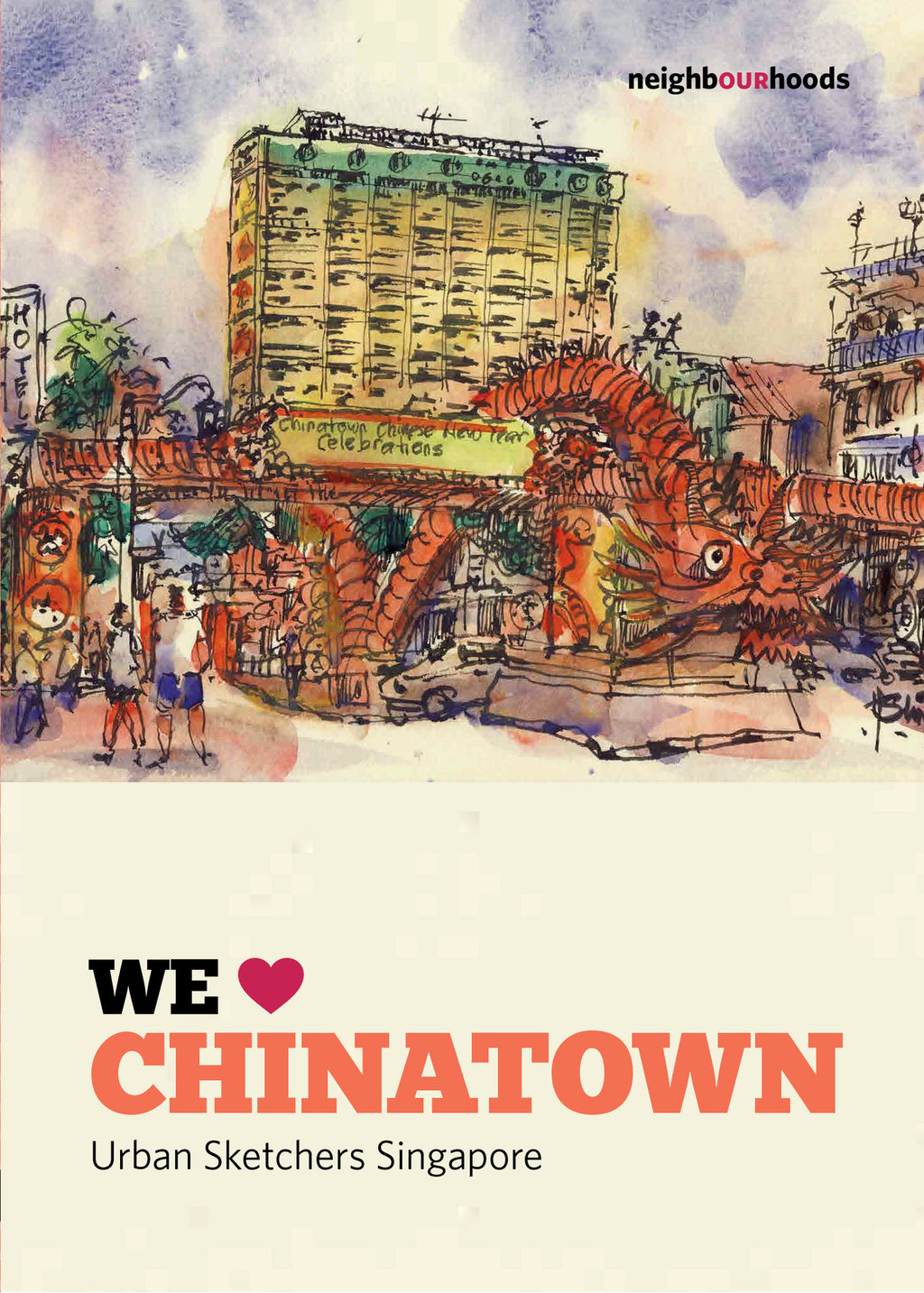 Our Neighbourhoods: We ♥ Chinatown
