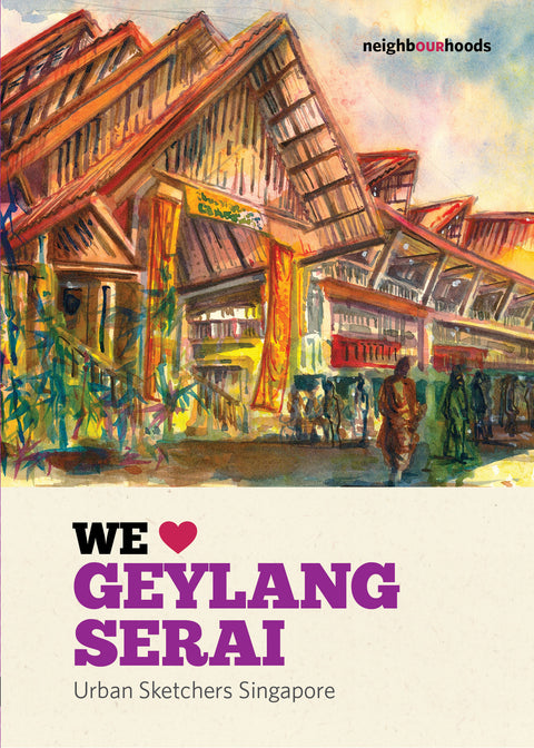 Our Neighbourhoods: We ♥ Geylang Serai