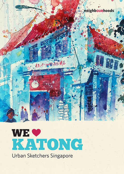 Our Neighbourhoods: We ♥ Katong