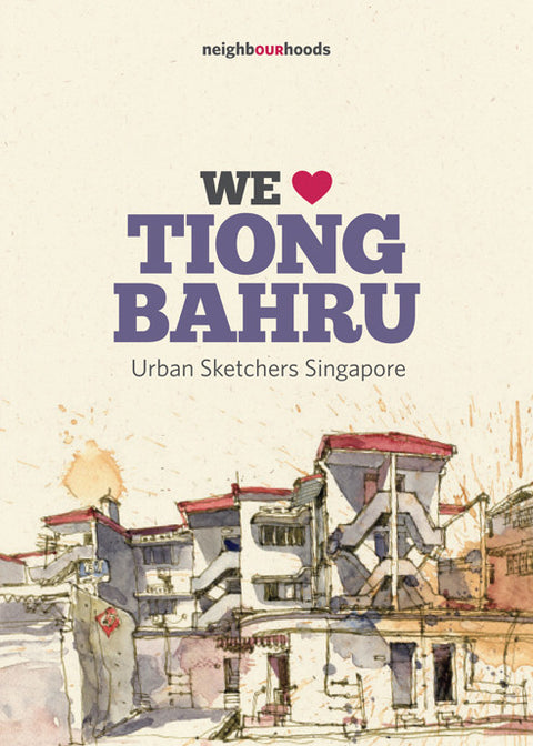 Our Neighbourhoods: We ♥ Tiong Bahru