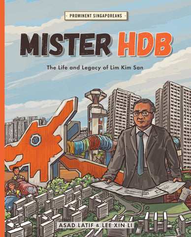 Mister HDB: The Life and Legacy of Lim Kim San
