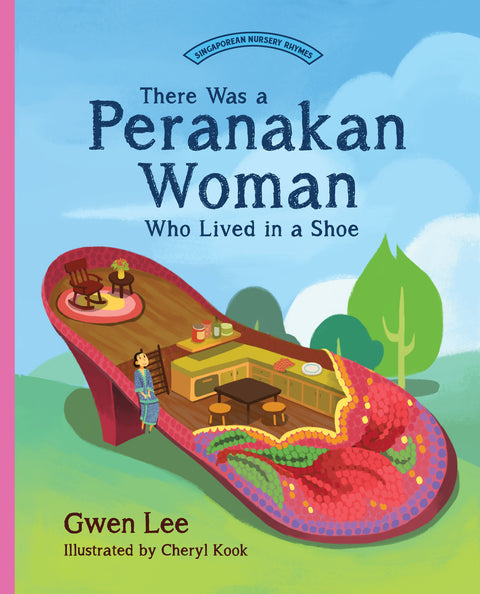 There Was a Peranakan Woman Who Lived in a Shoe