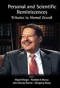 Personal and Scientific Reminiscences: Tributes to Ahmed Zewail