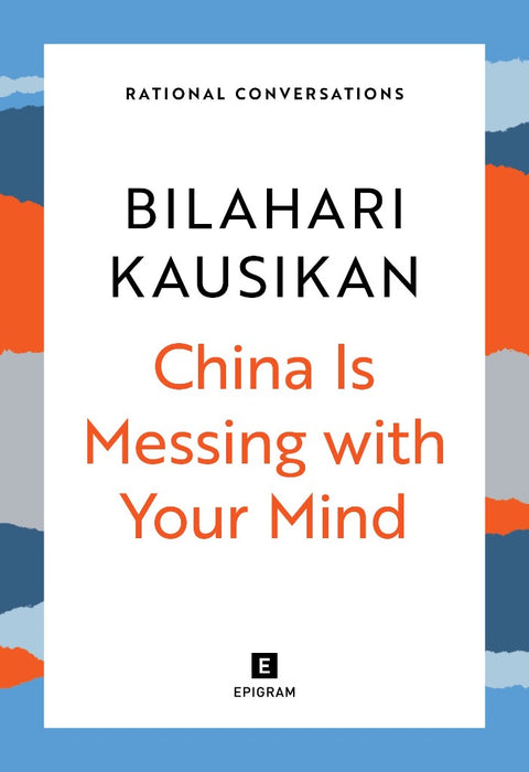Rational Conversations: China Is Messing with Your Mind (Preorder)