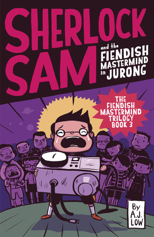 Sherlock Sam and the Fiendish Mastermind in Jurong (book 8)
