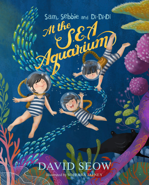 Sam, Sebbie and Di-Di-Di: At the S.E.A. Aquarium (book 2)