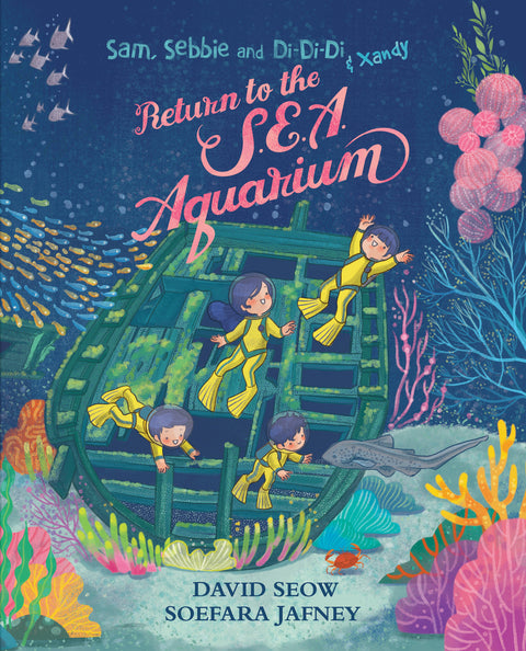 Sam, Sebbie and Di-Di-Di & Xandy: Return to the S.E.A. Aquarium (book 7)