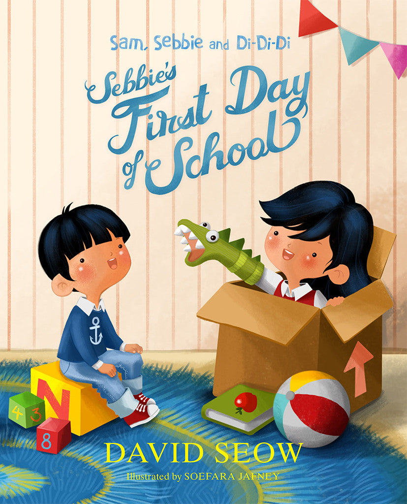 Sam, Sebbie and Di-Di-Di: Sebbie's First Day of School (book 3)