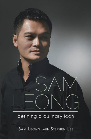 Sam Leong: Defining a Culinary Icon