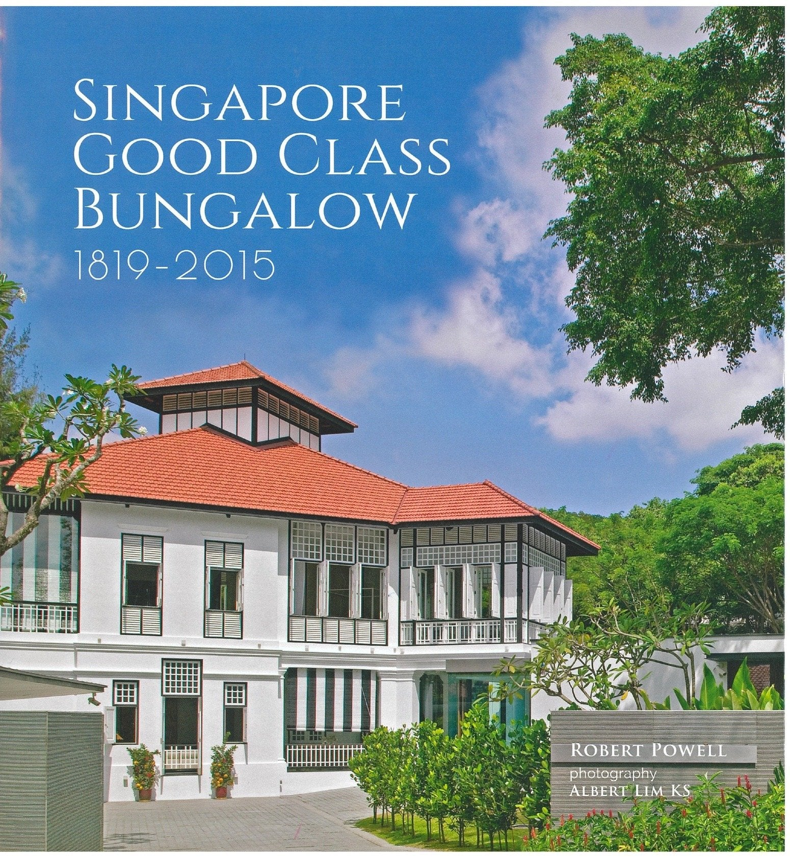 Singapore: Good Class Bungalow