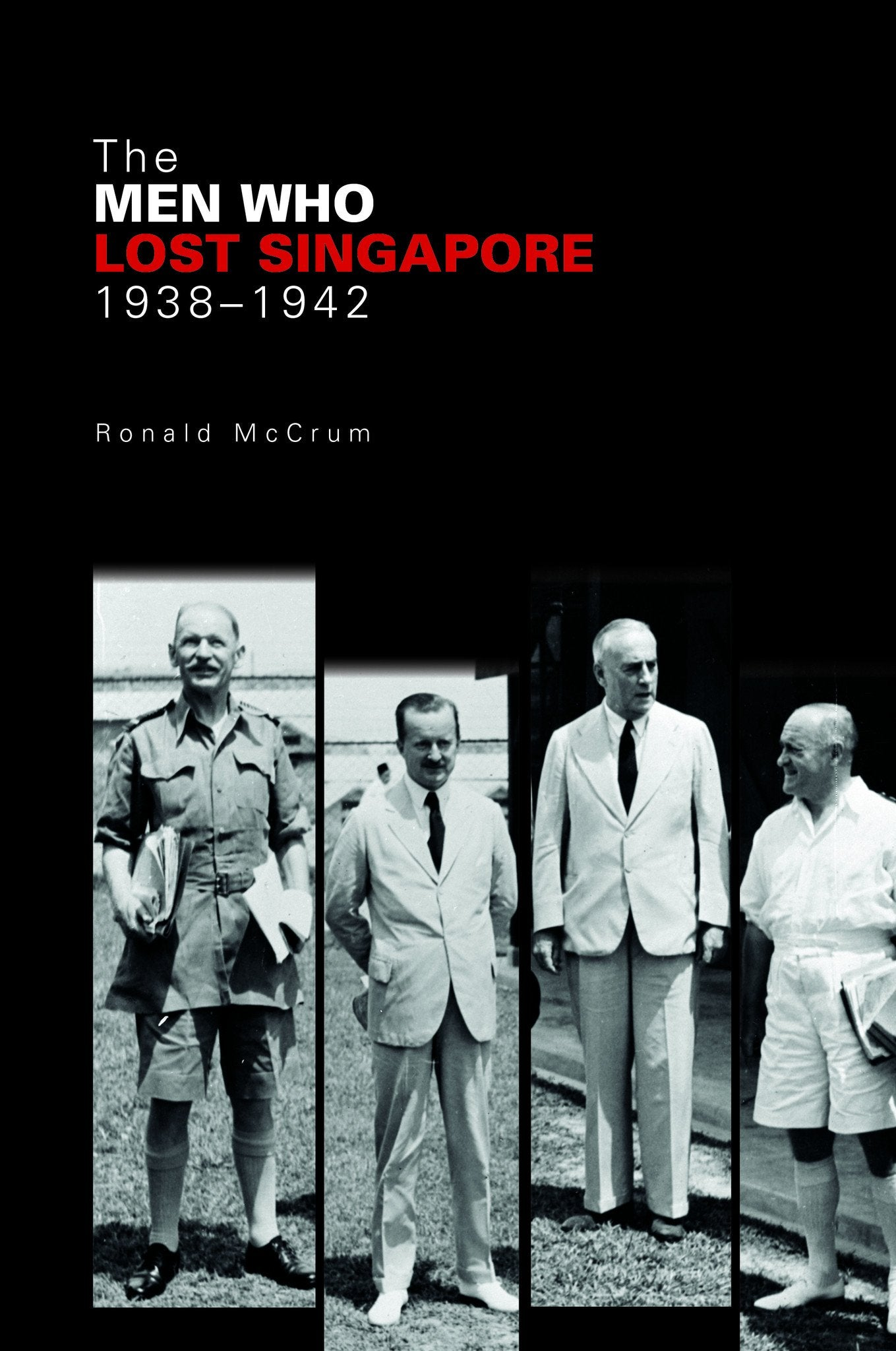 The Men Who Lost Singapore, 1938-1942 - Localbooks.sg