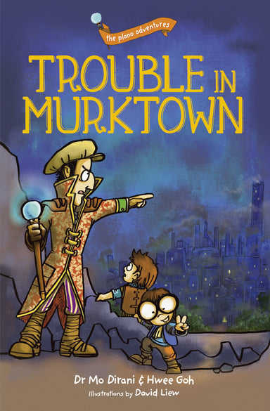 The Plano Adventures:  Trouble in Murktown (Book 1) - Localbooks.sg