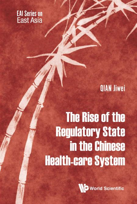 The Rise Of The Regulatory State In The Chinese Health-Care System