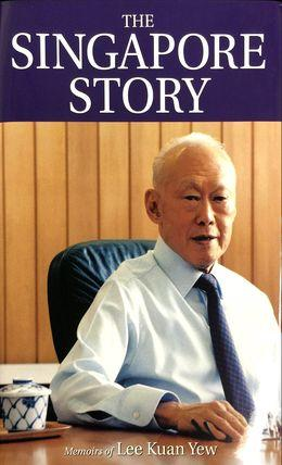 The Singapore Story: Memoir of Lee Kuan Yew