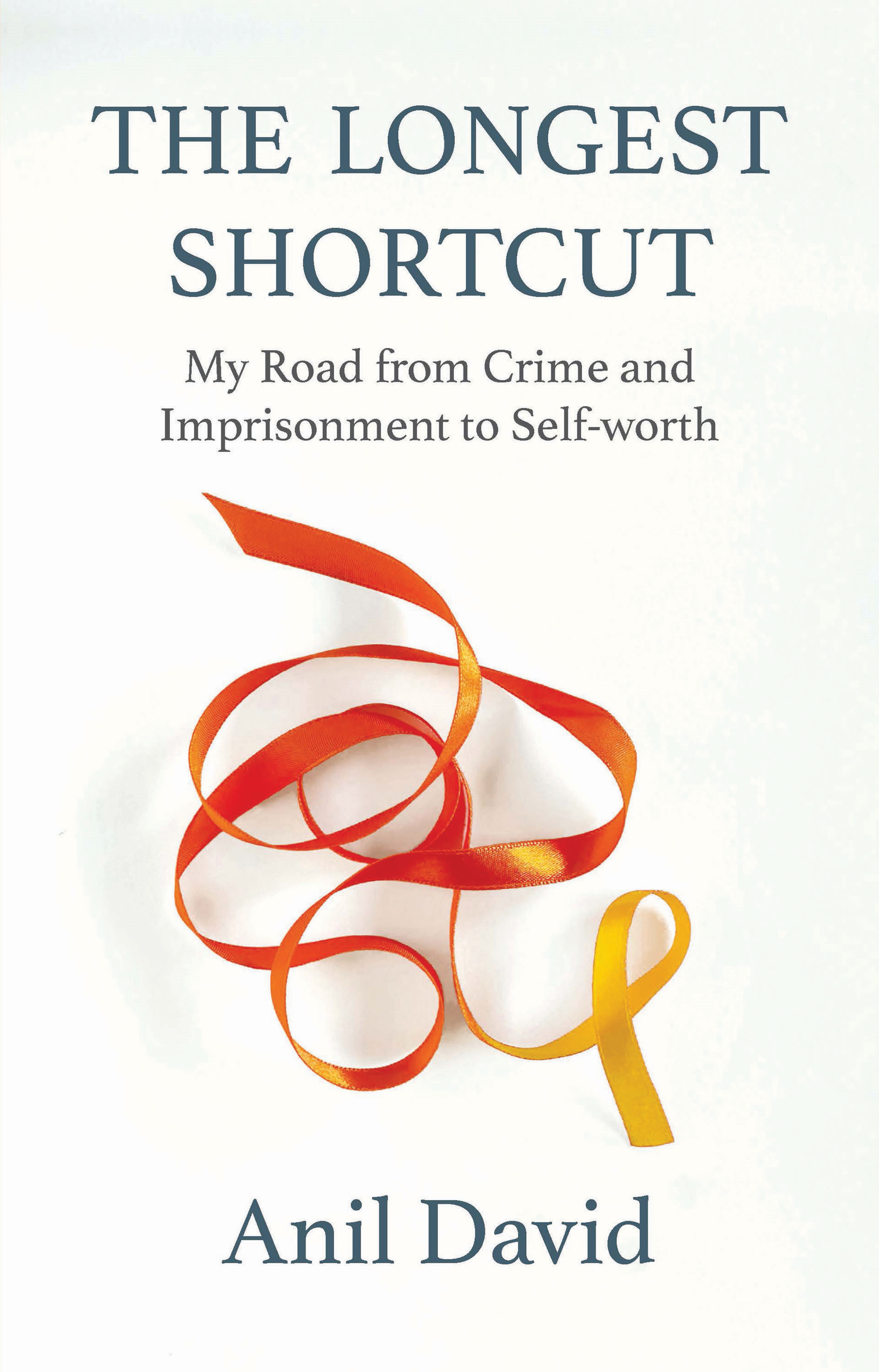 The Longest Shortcut: My Road from Crime and Imprisonment to Self-worth