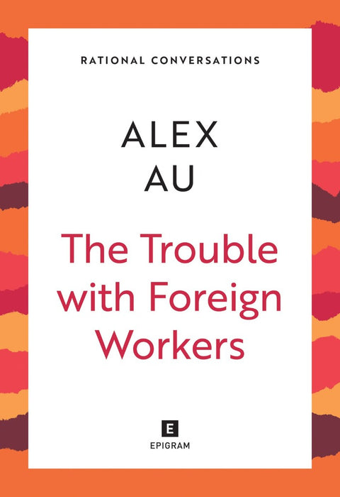Rational Conversations: The Trouble with Foreign Workers