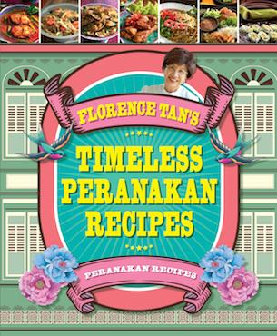 Florence's Best Timeless Peranakan Recipes