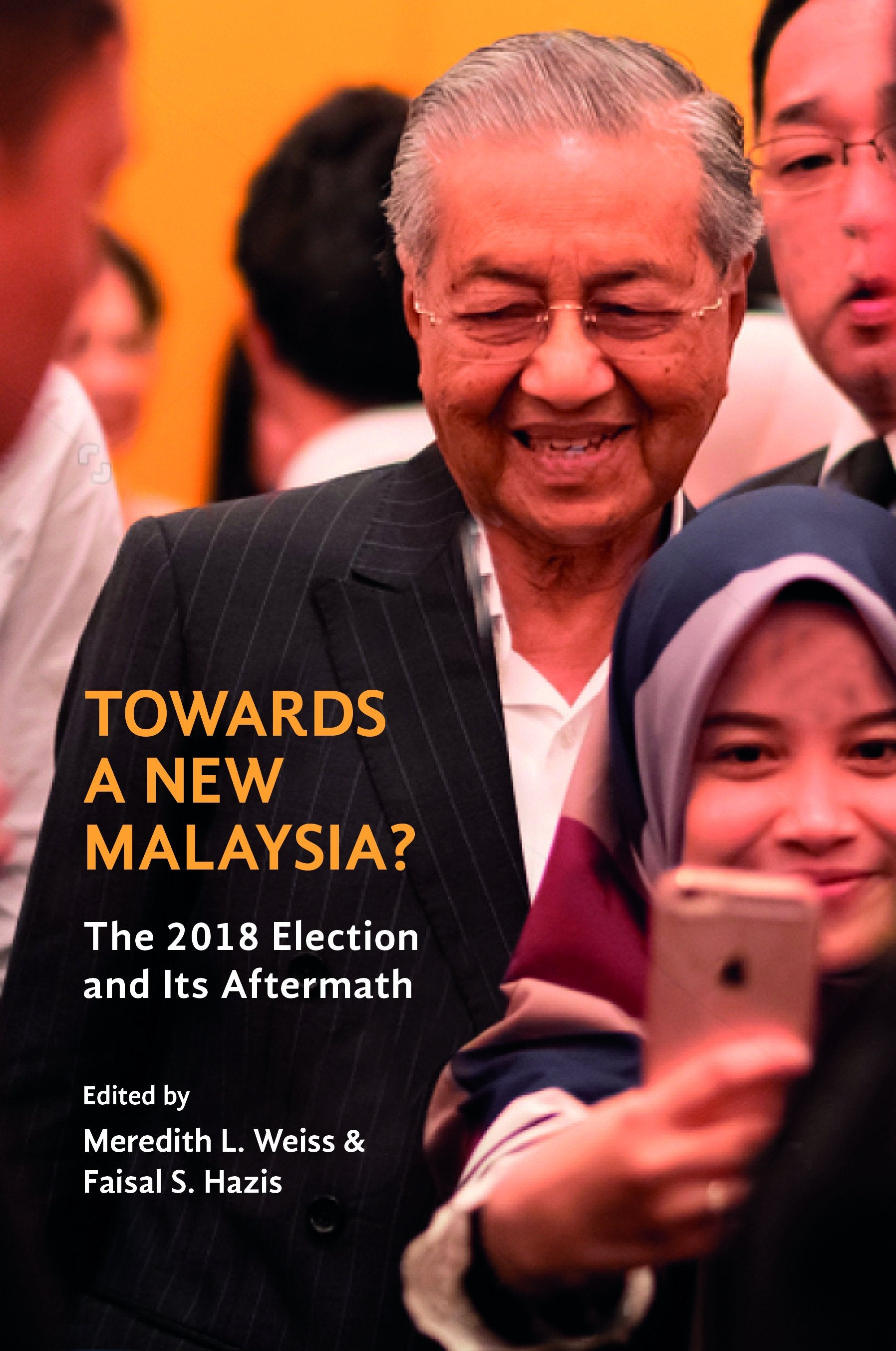 Towards A New Malaysia: the 2018 Election and its Aftermath