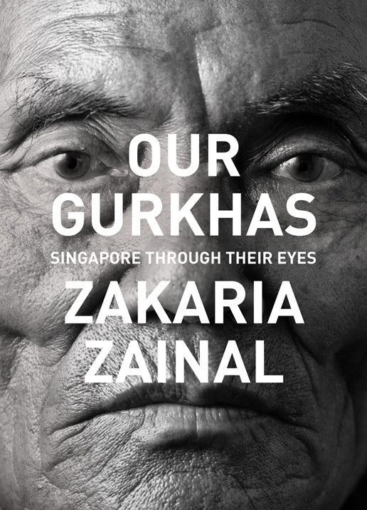 Our Gurkhas: Singapore Through Their Eyes