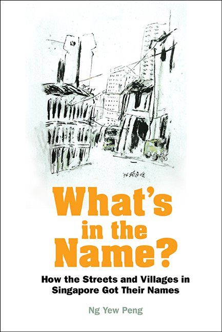 What's in the Name? How the Streets and Villages in Singapore Got Their Names