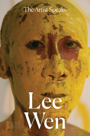 The Artist Speaks: Lee Wen