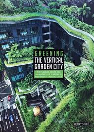 Greening The Vertical Garden City