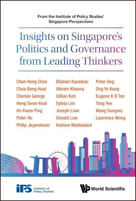 Insights on Singapore's Politics and Governance from Leading Thinkers