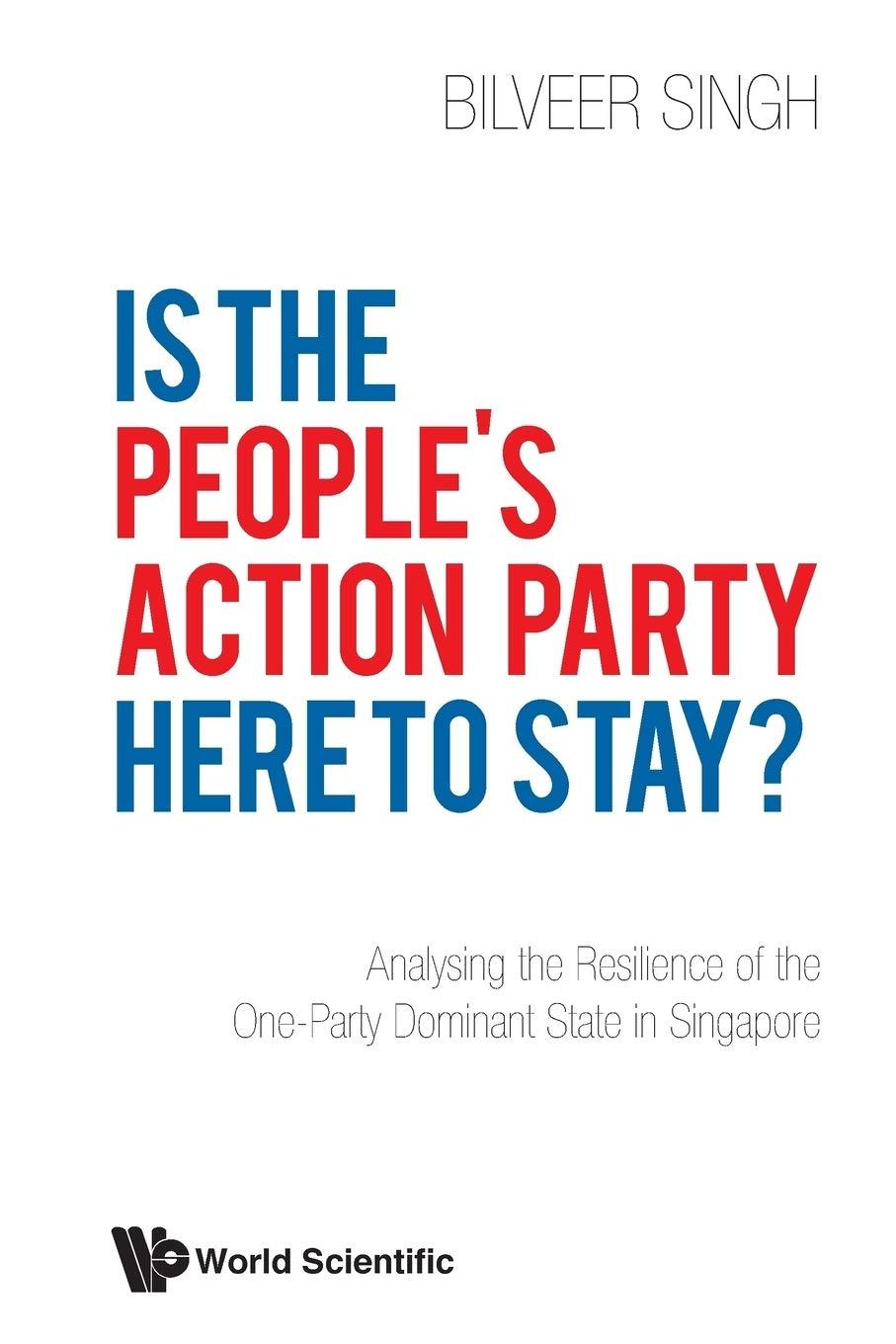 Is The People's Action Party Here To Stay?