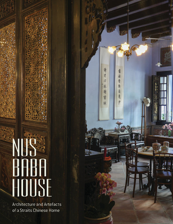 NUS Baba House Architecture Artefacts of a Straits Chinese Home Over Singapore