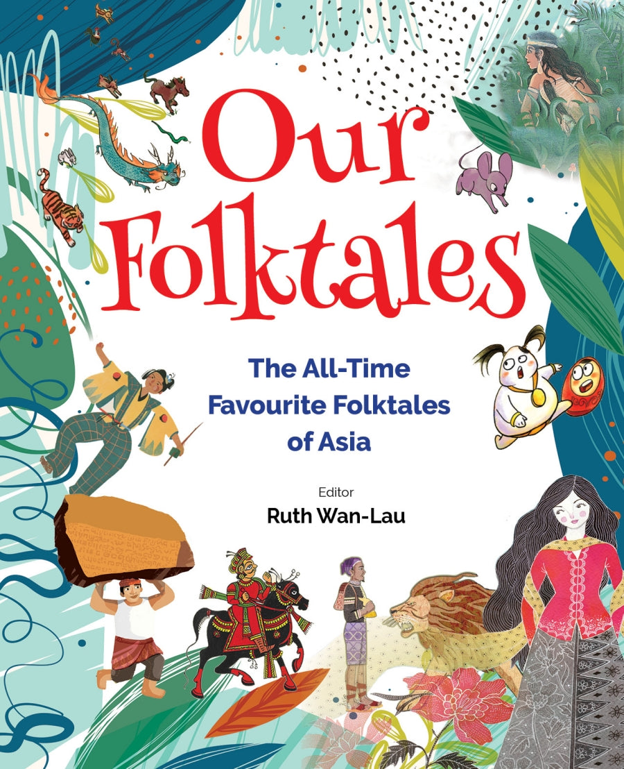 Our Folktales: The All-time Favourite Folktales of Asia