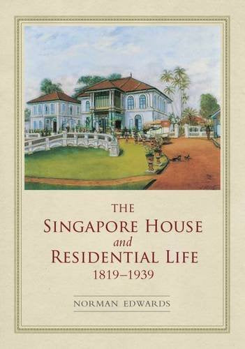 Singapore House & Residential Life 1819-1939