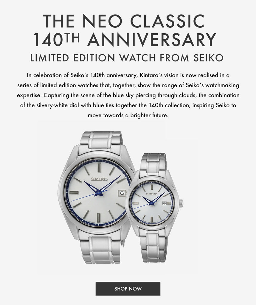 Shop The Neo Classic 140th Anniversary Limited Edition Watch From Seiko