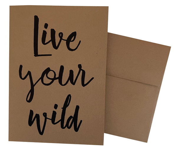 Live Your Wild 5x7 recycled kraft single note card
