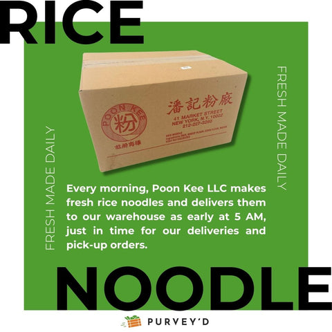 Every morning, Poon Kee LLC makes fresh rice noodles and delivers them to our warehouse as early at 5 AM,  just in time for our deliveries and pick-up orders.
