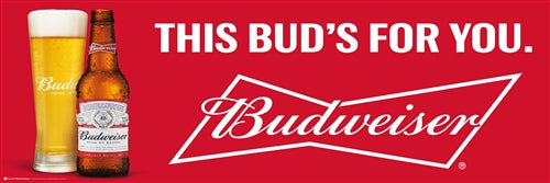 Budweiser This Buds For You Banner
