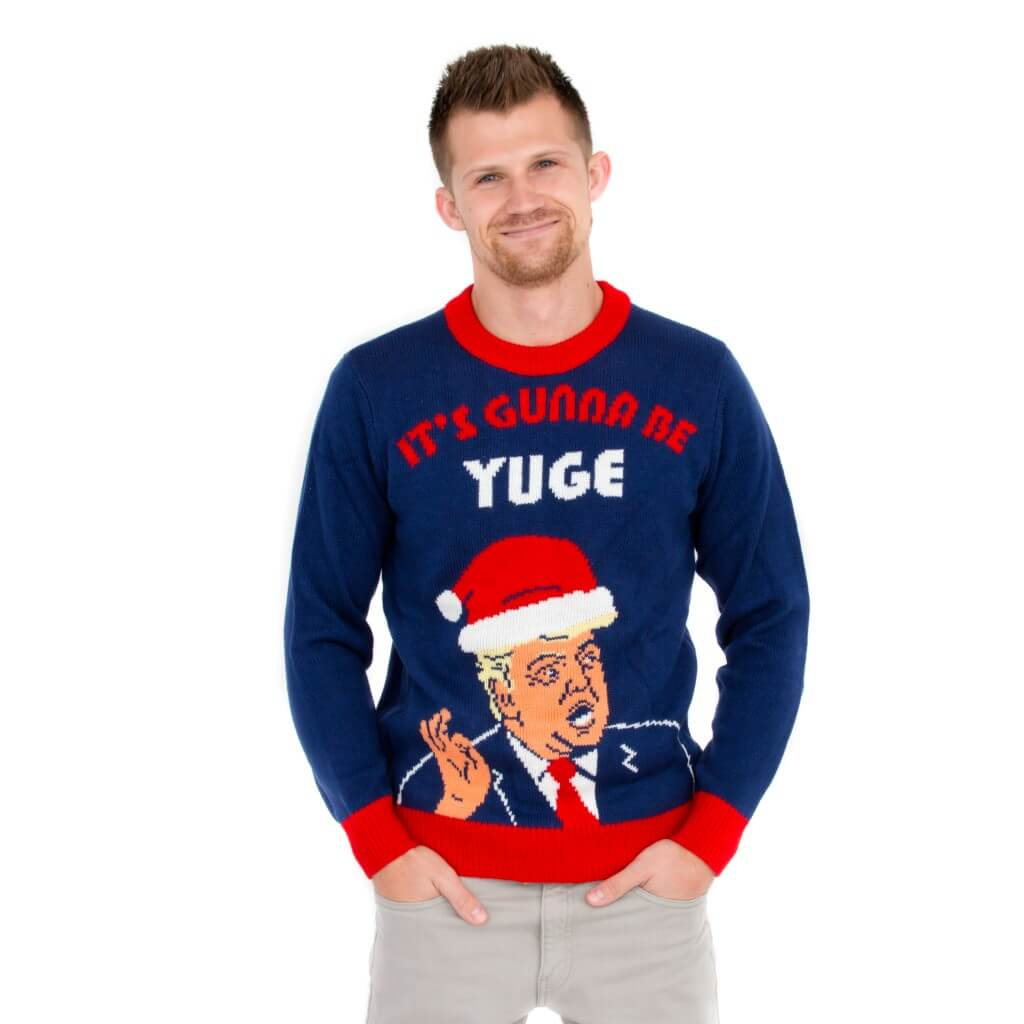 Trump Christmas Sweater.Donald Trump It S Gunna Be Yuge Ugly Christmas Sweater