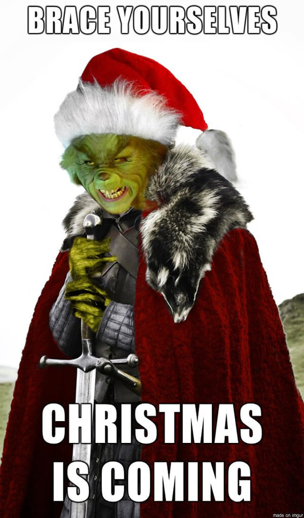 Grinch Who Stole Christmas Meme - Brace yourselves, Xmas Memes are coming
