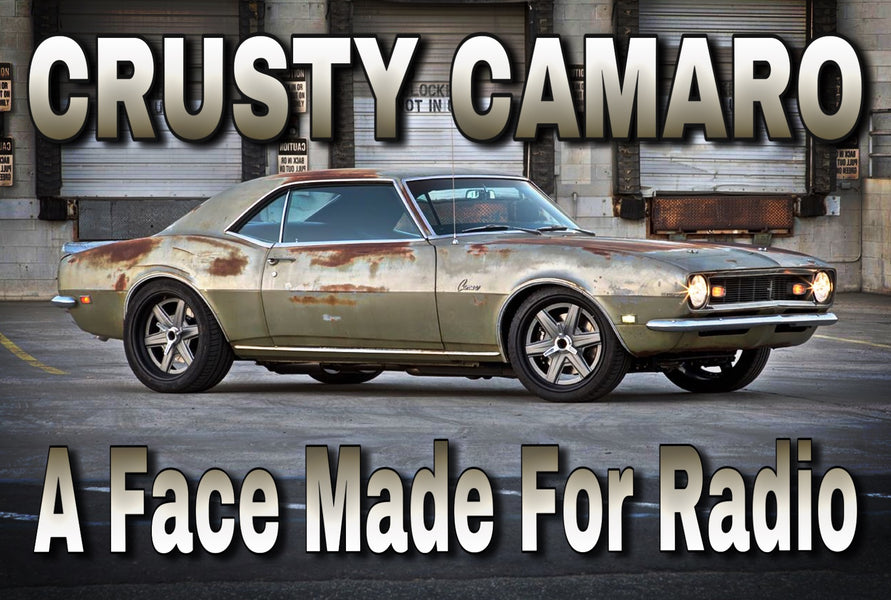 Crusty Camaro - A Face Made For Radio