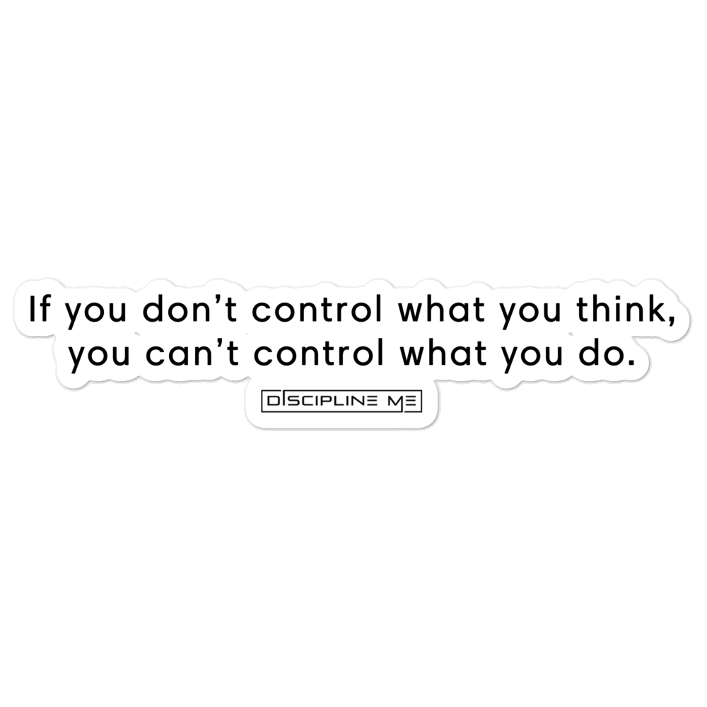 If You Don't Control What You Think Sticker