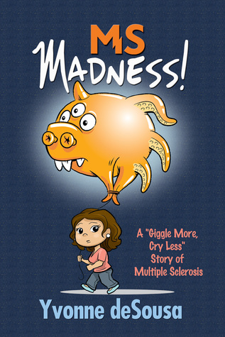 "MS Madness: A ""Giggle More, Cry Less"" Story of Multiple Sclerosis"