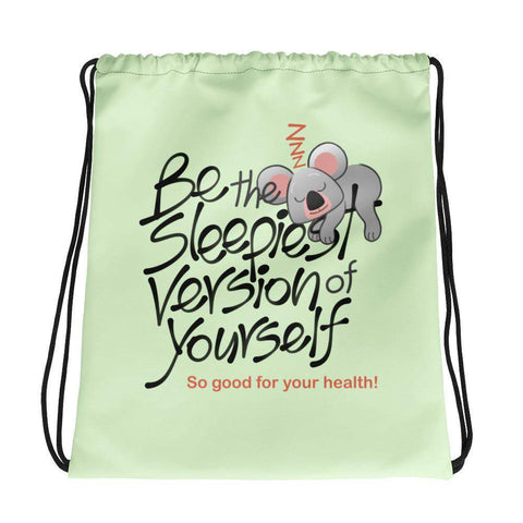 Be the sleepiest version of yourself Drawstring bag