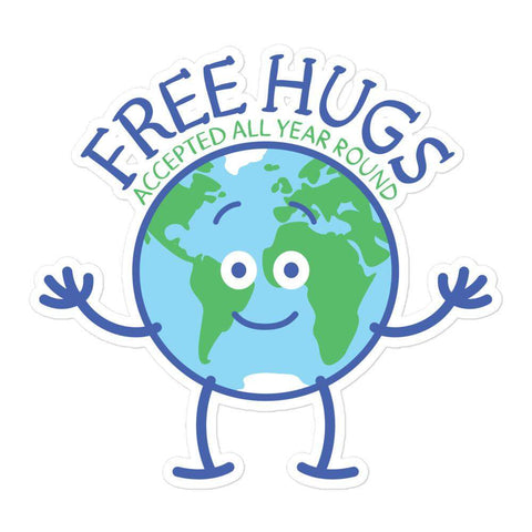 Planet Earth accepts free hugs all year round Bubble-free stickers