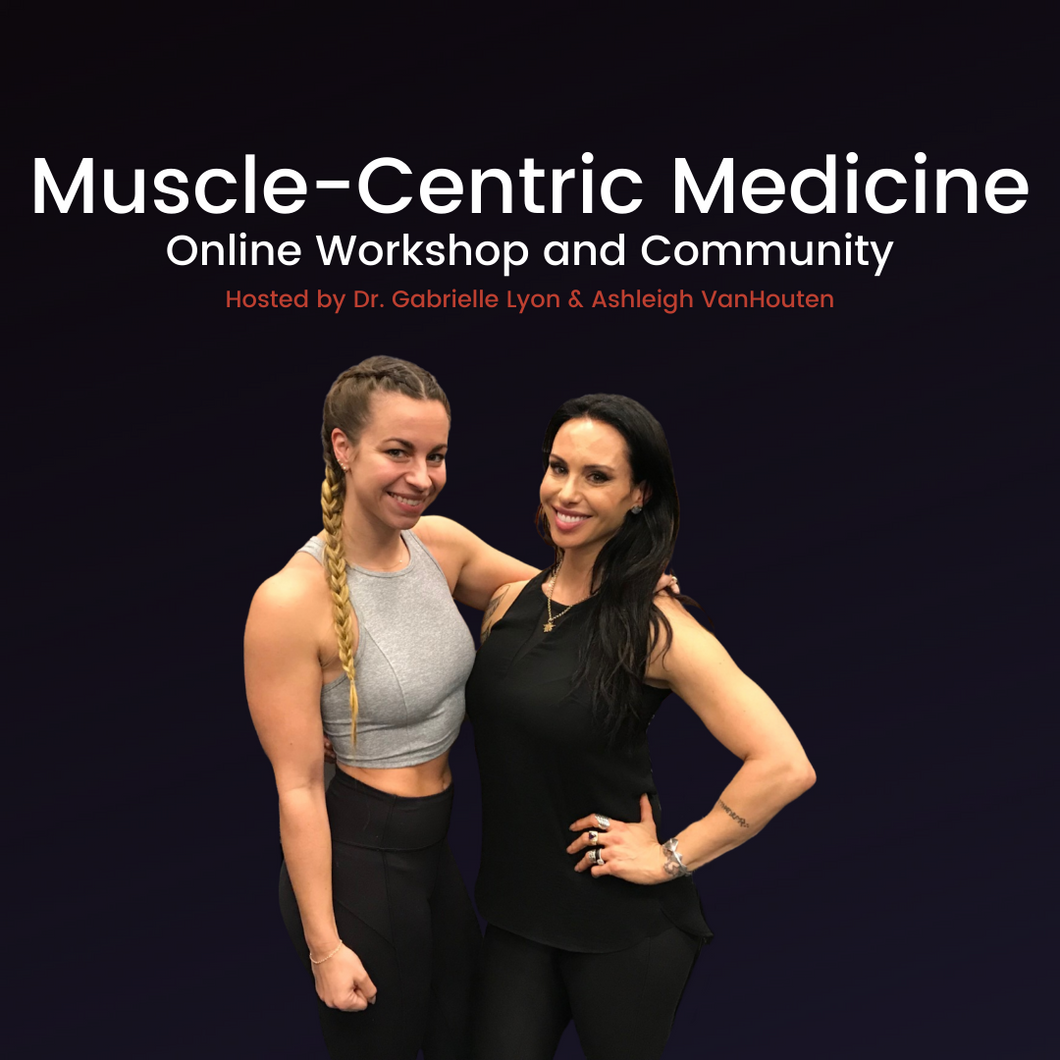 Muscle for Health and Longevity digital workshop, with Dr. Gabrielle Lyon