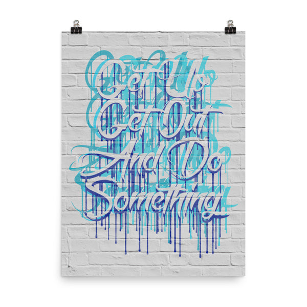 Get Up Get Out Poster Print