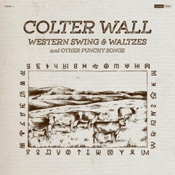 Colter Wall - Western Swing & Waltzes & Other Punchy Songs - Vinyl LP